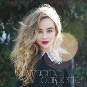 Christmas the Whole Year Round – Sabrina Carpenter [320kbps]