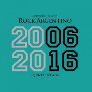 Cinco Décadas de Rock Argentino Quinta Década 2006 – 2016 – V. A. [320kbps]