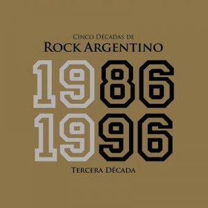 Cinco Décadas de Rock Argentino Tercera Década 1986 – 1996 – V. A. [320kbps]