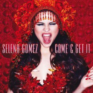 Come & Get It – Selena Gomez [320kbps]