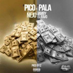 """El Pico y la Pala – Ñejo, Jamby """"el Favo"""" [320kbps]"""
