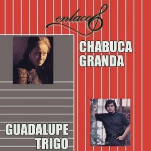 Enlace Chabuca Granda – Guadalupe Trigo – Chabuca Granda, Guadalupe Trigo [320kbps]