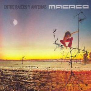 Entre Raices Y Antenas – Macaco [320kbps]