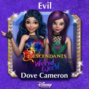Evil (From Descendants Wicked World) – Dove Cameron [320kbps]