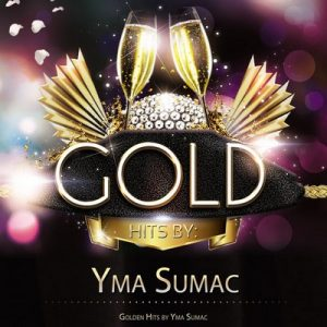 Golden Hits by Yma Sumac – Yma Súmac [320kbps]