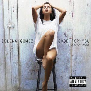 Good For You – Selena Gomez [320kbps]