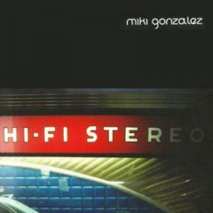 Hi-Fi Stereo – Miki González [320kbps]