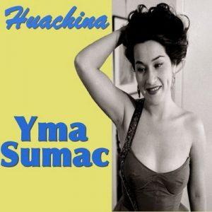 Huachina – Yma Súmac [320kbps]