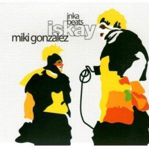 Inka Beats Iskay – Miki González [320kbps]