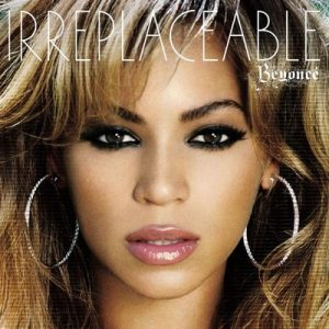 Irreplaceable (remixes) – Beyonce [320kbps]