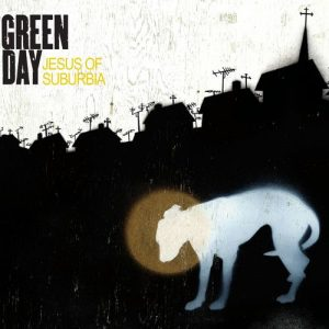 Jesus Of Suburbia – Green Day [320kbps]