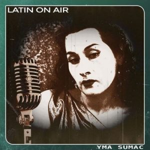 Latin On Air – Yma Súmac [320kbps]