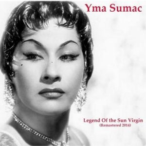 Legend Of The Sun Virgin (Remastered 2014) – Yma Súmac [320kbps]