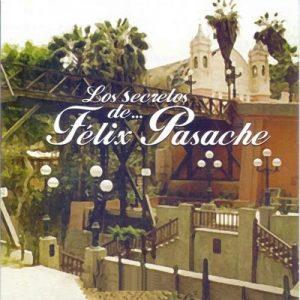Los Secretos de Felix Pasache – Los Embajadores Criollos, Arturo Zambo Cavero, Oscar Avilés [320kbps]
