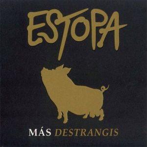 Más Destrangis – Estopa [320kbps]