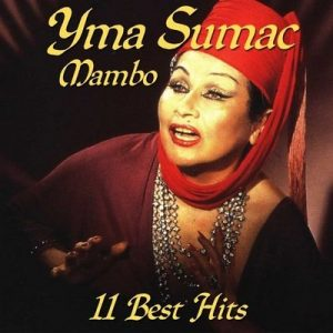 Mambo! (11 Best Hits) – Yma Súmac [320kbps]