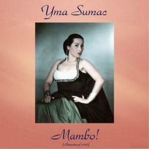 Mambo! (Remastered 2016) – Yma Súmac [320kbps]