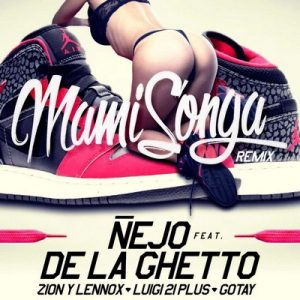 "Mamisonga (Remix) – Ñejo, De La Ghetto, Zion, Lennox, Luigi 21 Plus, Gotay ""El Autentiko"" [320kbps]"