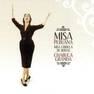 Misa Criolla Peruana – Chabuca Granda [320kbps]