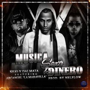 Musica Sexo & Dinero – Ñejo, Dalmata, Arcangel [320kbps]