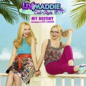 My Destiny (From Liv and Maddie Cali Style) – Dove Cameron [320kbps]