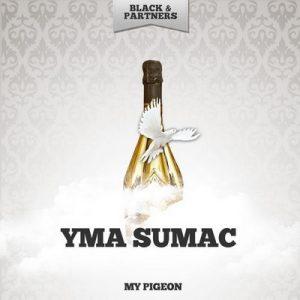 My Pigeon – Yma Súmac [320kbps]