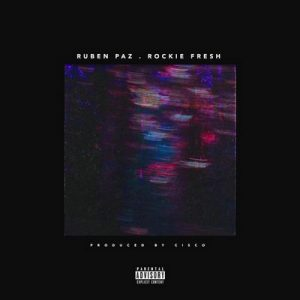 New Era – Ruben Paz, Rockie Fresh [320kbps]