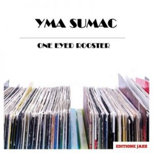 One Eyed Rooster – Yma Súmac [320kbps]