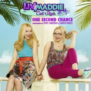 One Second Chance (From Liv and Maddie Cali Style) – Dove Cameron, Lauren Donzis [320kbps]