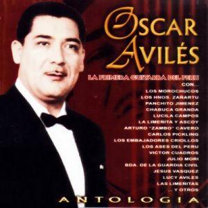 Oscar Avilés Antología (La primera guitarra del Perú) – Oscar Avilés [320kbps]