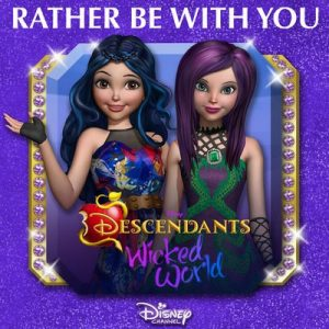 Rather Be With You (From Descendants Wicked World) – V. A. [320kbps]
