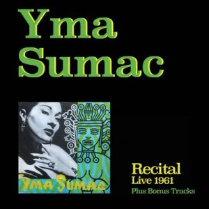 Recital (Live 1961) [Bonus Track Version] – Yma Súmac [320kbps]