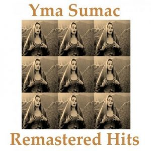 Remastered Hits – Yma Súmac [320kbps]