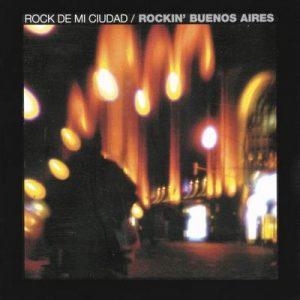 Rock de Mi Ciudad – Rockin' Buenos Aires – V. A. [320kbps]