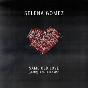 Same Old Love Remix – Selena Gomez [320kbps]