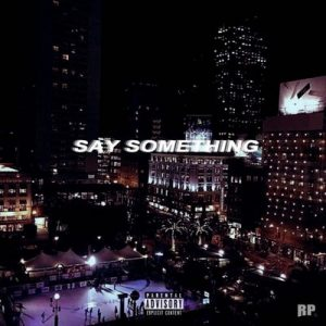 Say Something – Ruben Paz [320kbps]