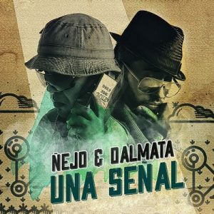 Señal de vida (Radio Edit) – Ñejo, Dalmata [320kbps]