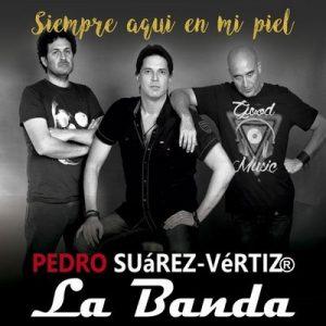 Siempre aquí en mi piel – La Banda, Pedro Suarez-Vertiz [320kbps]