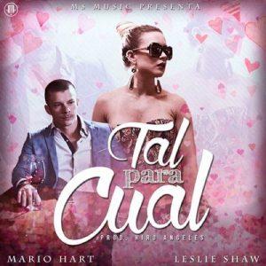 Tal Para Cual – Mario Hart, Leslie Shaw [320kbps]