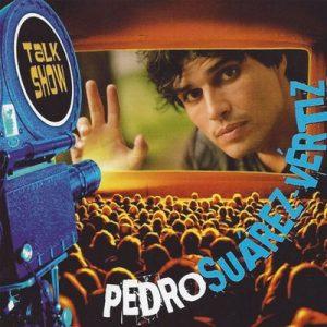 Talk Show – Pedro Suarez-Vertiz [320kbps]