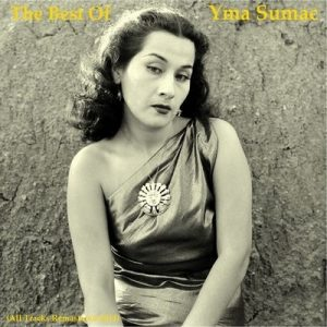 The Best of Yma Sumac (All Tracks Remastered 2014) – Yma Súmac [320kbps]