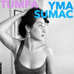 Tumpa – Yma Súmac [320kbps]