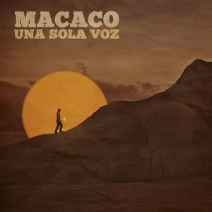 Una Sola Voz – Macaco [320kbps]