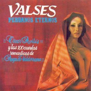 Valses Peruanos Eternos – Oscar Avilés, Augusto Valderrama [320kbps]