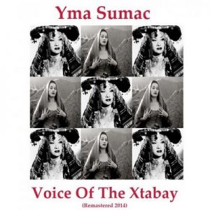 Voice Of The Xtabay – Yma Súmac [320kbps]
