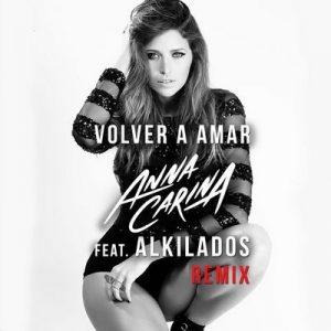Volver a Amar (Remix) – Anna Carina, Alkilados [320kbps]