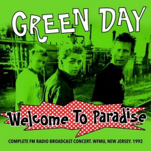 Welcome To Paradise – Complete FM Radio Broadcast Set. WFMU. New Jersey. 1992 (Remastered) – Green Day [320kbps]