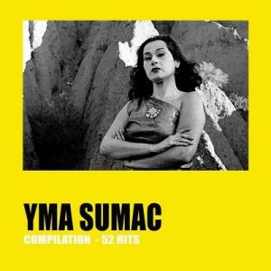 Yma Sumac Compilation 52 Hits – Yma Súmac [320kbps]