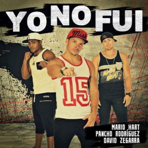 Yo No Fui – Pancho Rodriguez, Mario Hart, David Zegarra [320kbps]