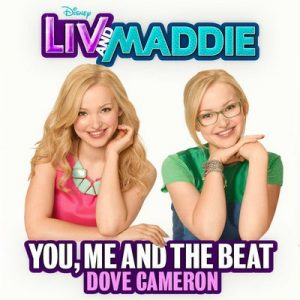 You, Me and the Beat (From Liv and Maddie) – Dove Cameron [320kbps]